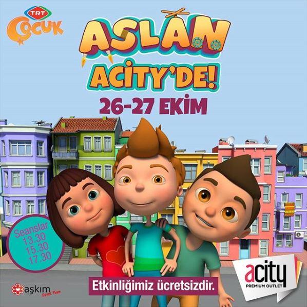 Bu hafta sonu Aslan Acity'de sizleri bekliyor!
