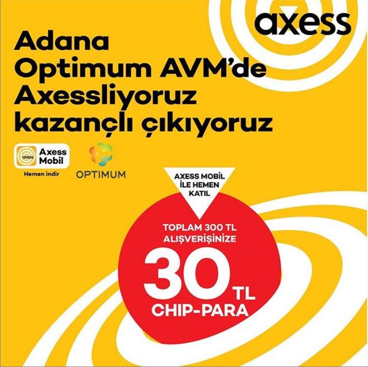 Axess'e özel Adana Optimum AVM'de 30 TL chip-para!