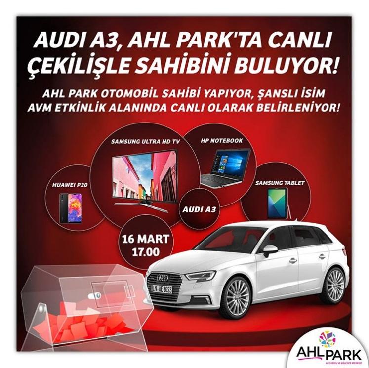 AHL Park Audi A3 Çekilişi Gerçekleşiyor!
