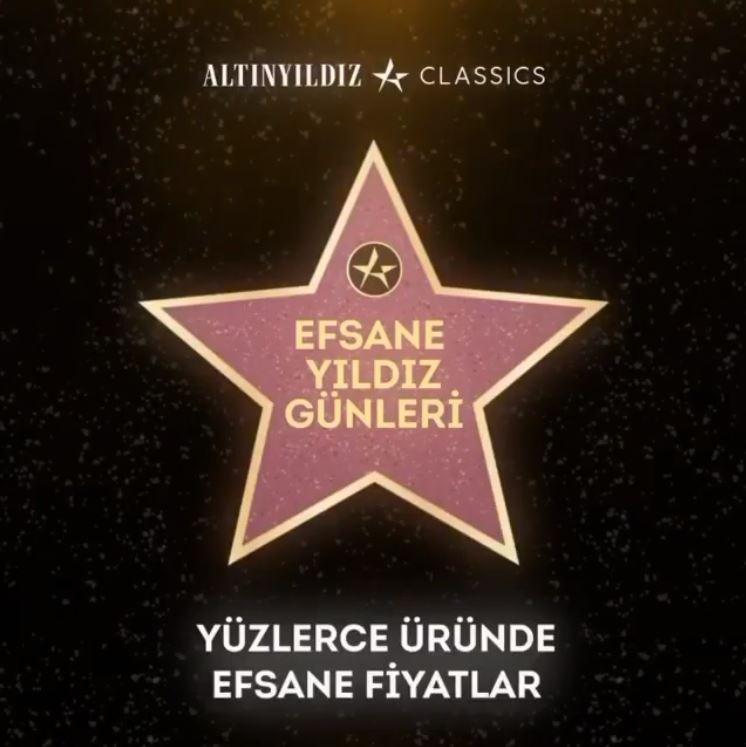 Altınyıldız Classics Efsane Yıldız Günleri Kampanyası!