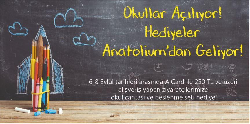 Okullar Açılıyor! Hediyeler Anatolium'dan Geliyor!