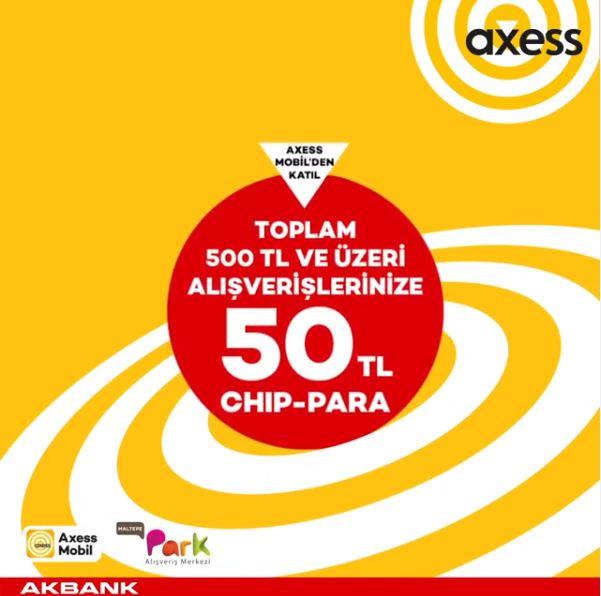 Axess'e özel Maltepe Park AVM'de 50 TL chip-para!