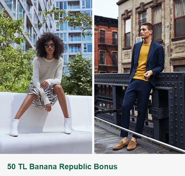 50 TL Banana Republic Bonus!