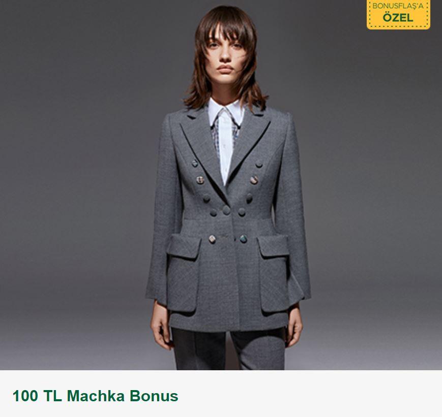 Bonus Flaş ile 100 TL Machka Bonus