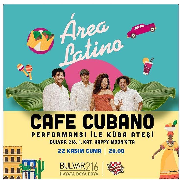 Bulvar 216 Cafe Cubano ile Küba Ateşi!