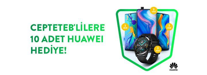 CEPTETEB'lilere 10 Adet Huawei Hediye Çekiliş Kampanyası!