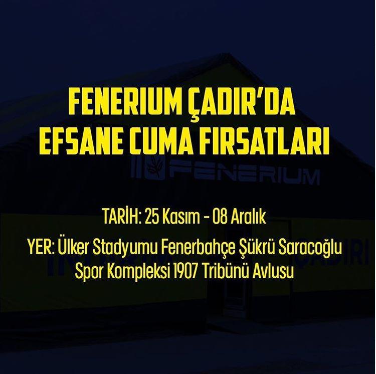 Fenerium Efsane Cuma Çadır Günleri Kampanyası!