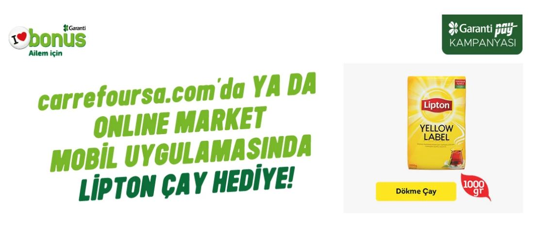 GarantiPay ile CarrefourSA'dan Lipton Yellow Label Siyah Çay Hediye!