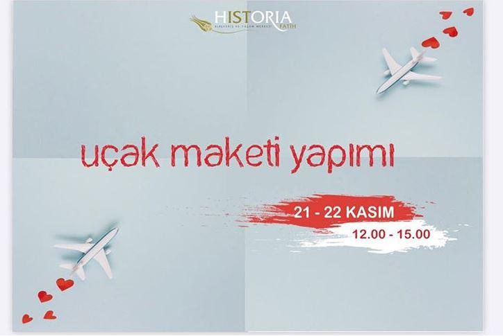 Historia AVM Uçak Maketi Yapımı Etkinliği!