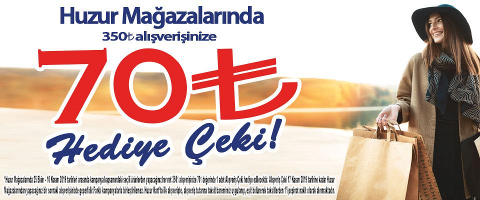 Huzur'da 70 TL Hediye Çeki Fırsatı!