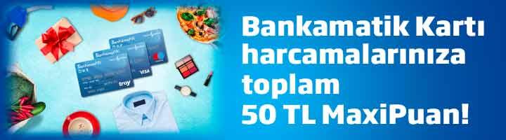 Bankamatik Kartı Alışverişlerinize 50 TL MaxiPuan!