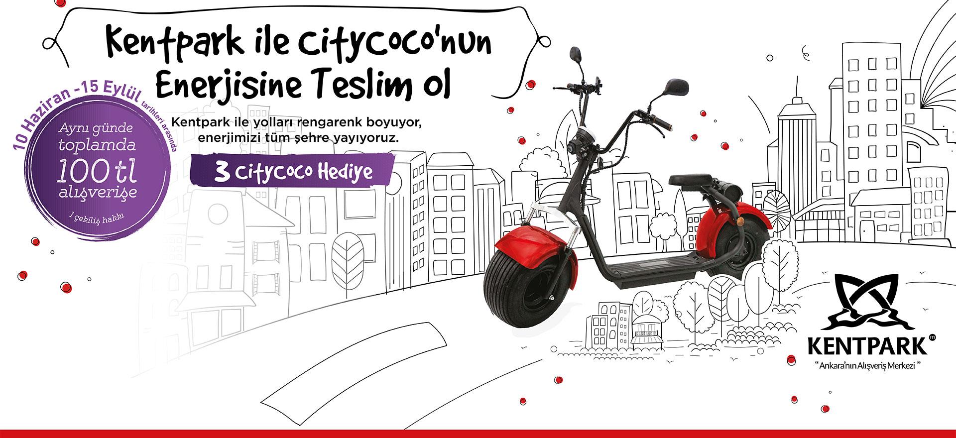Kentpark ile Citycoco Enerjisine Teslim Ol Çekiliş Kampanyası!