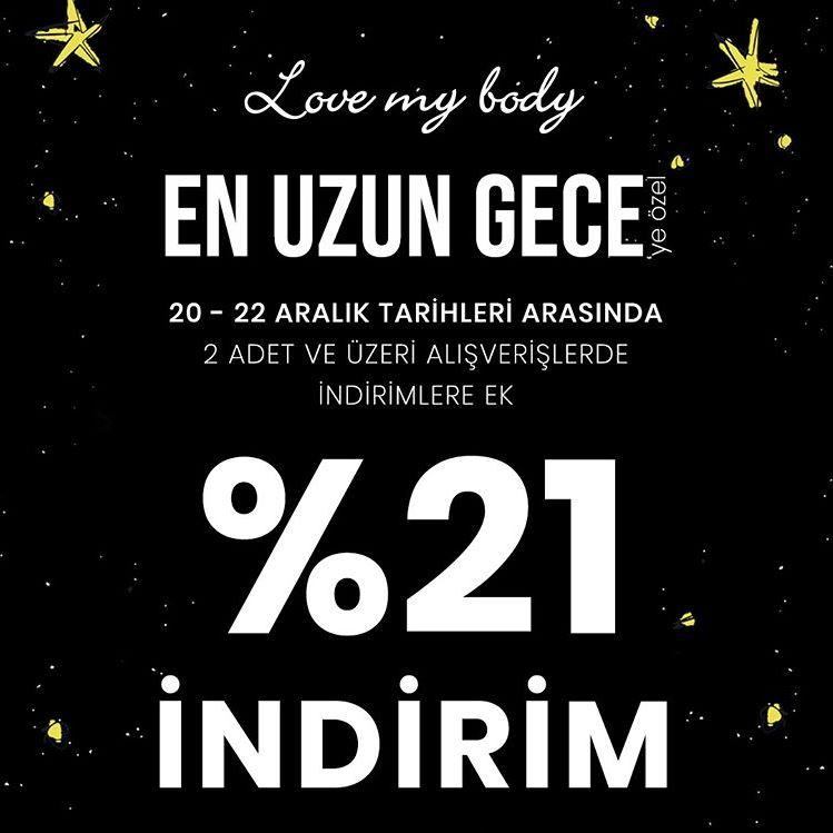 Love my body En Uzun Gece Kampanyası!