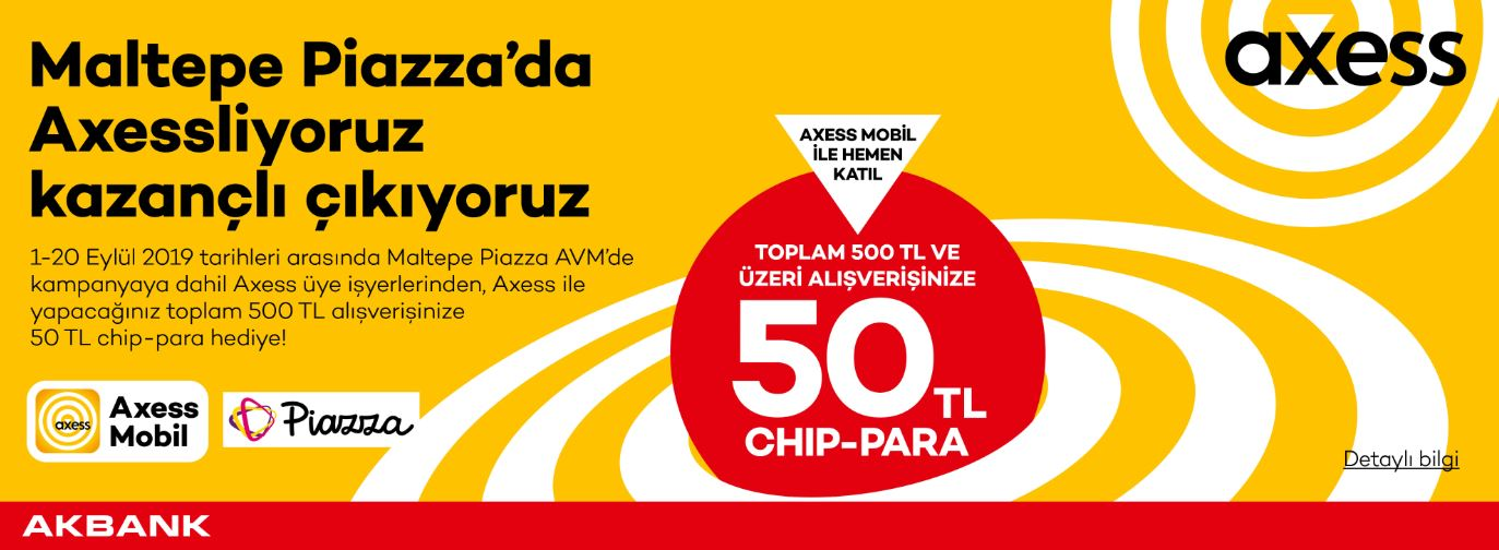 Axess'e Özel Maltepe Piazza'da 50 TL chip-para!