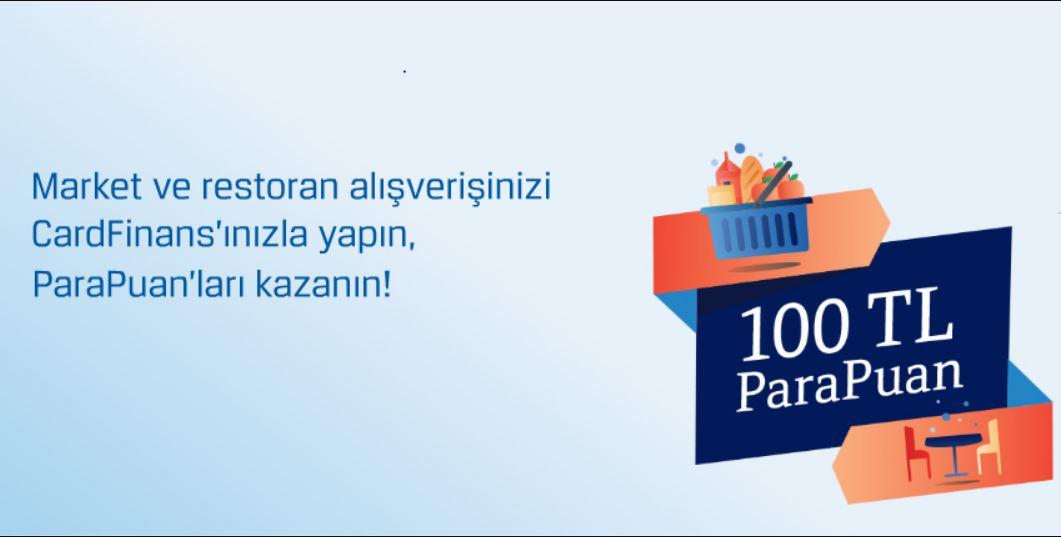 Market ve Restoran Alışverişlerinize 100 TL ParaPuan!