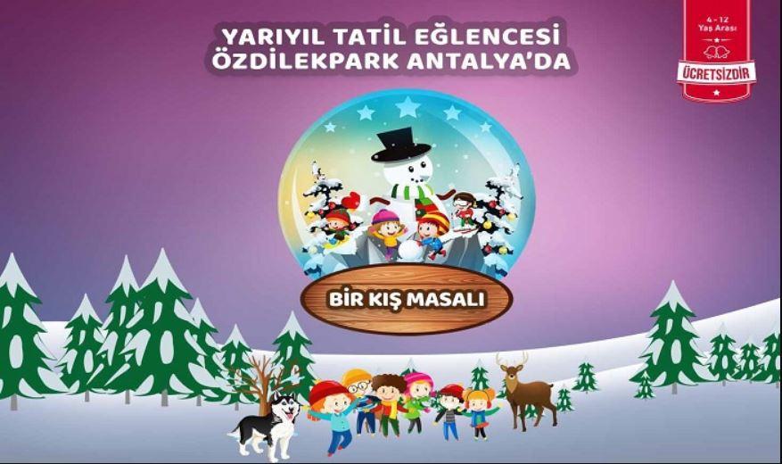 ÖzdilekPark Antalya Bir Kış Masalı Müzikal Etkinliği!