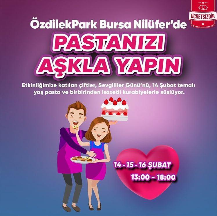 ÖzdilekPark Bursa'da Pastanızı Aşkla Yapın!