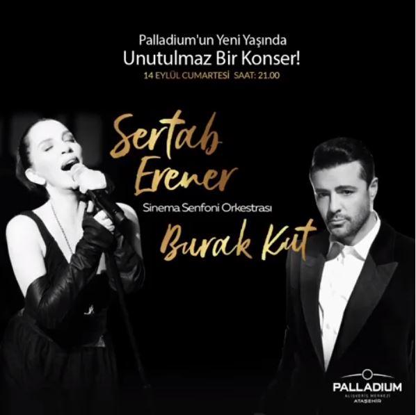 Palladium Ataşehir Sertab Erener ve Burak Kut Konseri!
