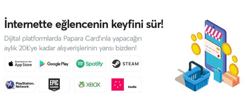 Papara Card'ı olan dijital platformlarda kazançlı çıkıyor!