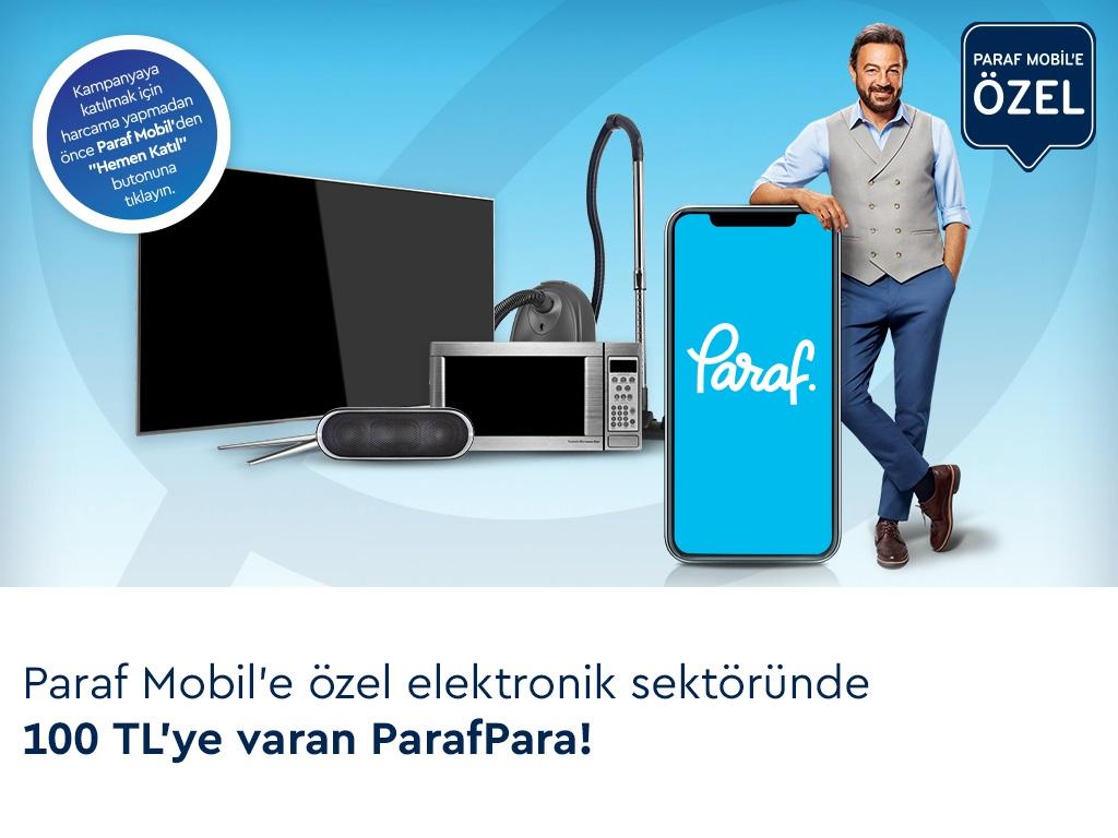 Elektronik Harcamalarınıza Paraf Mobil'e Özel 100 TL'ye Varan ParafPara!