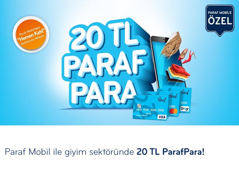 Paraf Mobil'e Özel Giyim Harcamalarınıza 20 TL ParafPara!