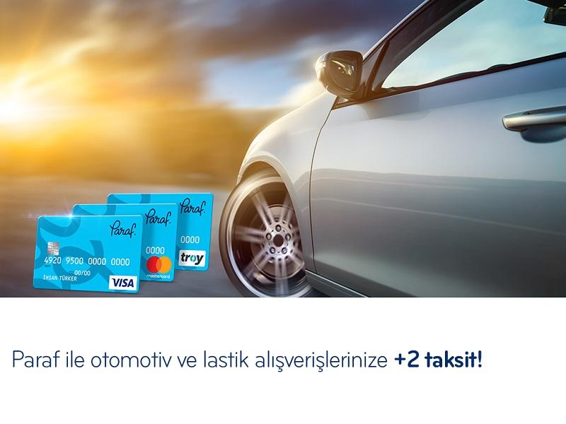 Paraf ile Otomotiv ve Lastik Alışverişlerinizde +2 Taksit!