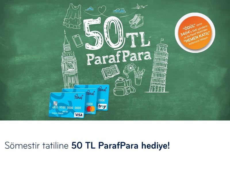 Sömestir Tatiline 50 TL ParafPara Hediye!