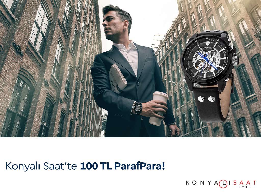 Konyalı Saat'te 100 TL ParafPara Fırsatı!