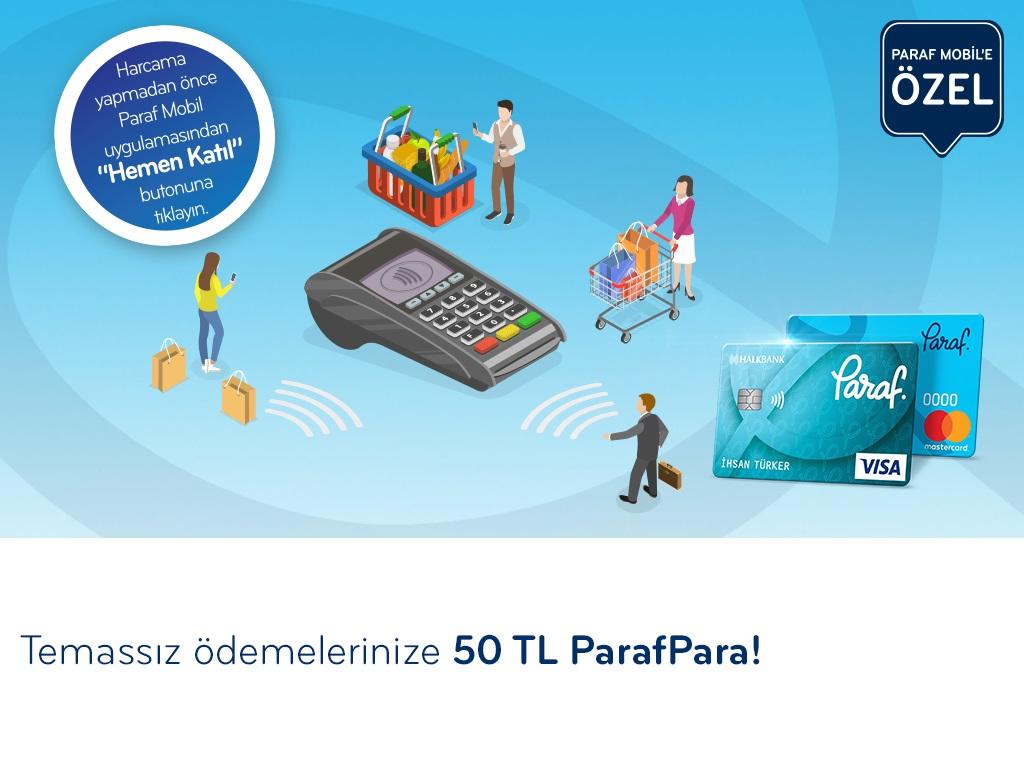 Paraf ile Temassız Ödemelerinize 50 TL'ye Varan ParafPara!