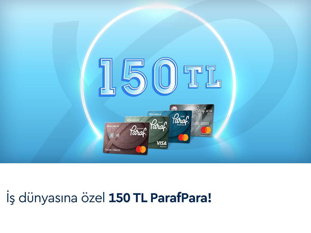 Ticari Paraf ile 150 TL ParafPara Fırsatı!