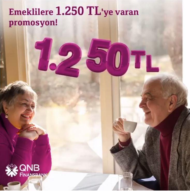 QNB Finansbank'tan Emeklilere 1.250 TL Promosyon Fırsatı!