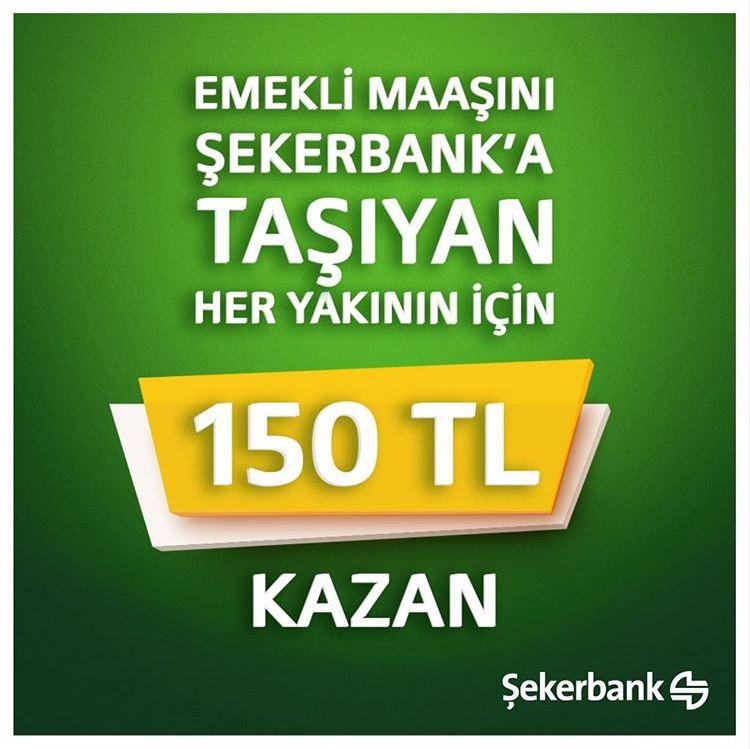 Emekli tanıdığını Şekerbank'a yönlendir 150 TL Kazan!
