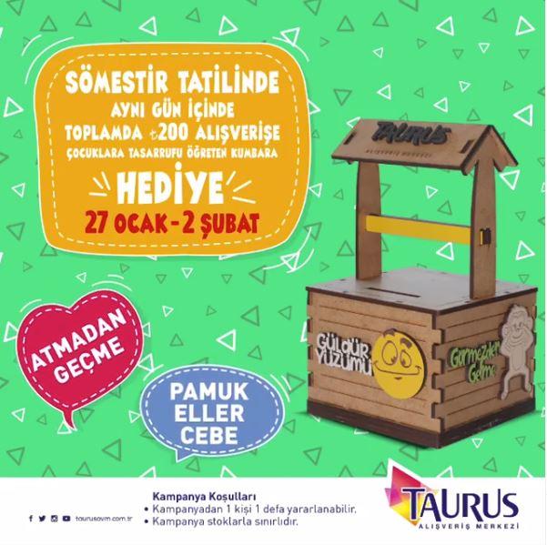 Taurus AVM Kumbara hediye kampanyası!